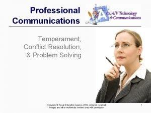 Professional Communications Temperament Conflict Resolution Problem Solving Copyright