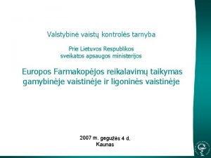 Valstybin vaist kontrols tarnyba Prie Lietuvos Respublikos sveikatos