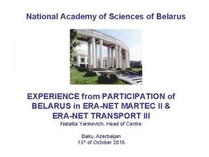 National Academy of Sciences of Belarus EXPERIENCE from