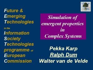 Future Emerging Technologies in the Information Society Technologies