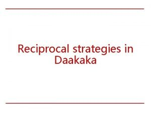 Reciprocal strategies in Daakaka Zero hypothesis reciprocal interpretations
