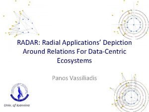 RADAR Radial Applications Depiction Around Relations For DataCentric