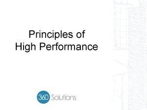 Principles of High Performance Principles of High Performance