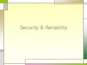 Security Reliability What is security n Security n