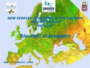 NEW PEOPLES RELATIONS IN THE EASTERN MEDITERRANEAN PEOPLES