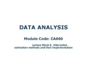 DATA ANALYSIS Module Code CA 660 Lecture Block