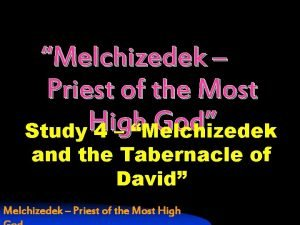 Melchizedek Priest of the Most High God Study