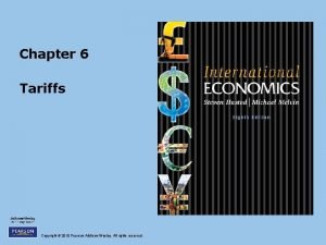 Chapter 6 Tariffs Copyright 2010 Pearson AddisonWesley All