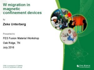 W migration in magnetic confinement devices by Zeke