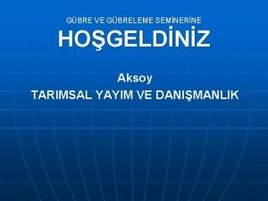 GBRE VE GBRELEME SEMNERNE HOGELDNZ Aksoy TARIMSAL YAYIM