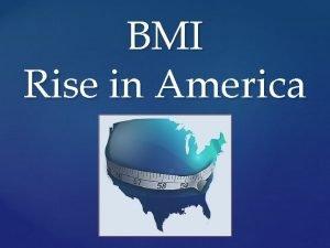 BMI Rise in America BMI What is it