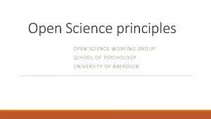 Open Science principles OPEN SCIENCE WORKING GROUP SCHOOL