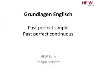 Grundlagen Englisch Past perfect simple Past perfect continuous