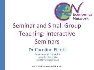 Seminar and Small Group Teaching Interactive Seminars Dr
