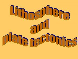 Lithosphere The lithosphere is made of the earths