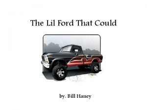 The Lil Ford That Could by Bill Haney