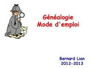 Gnalogie Mode demploi Bernard Lian 2012 2013 Gnalogie