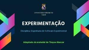 Universidade Estadual do Cear EXPERIMENTAO Disciplina Engenharia de