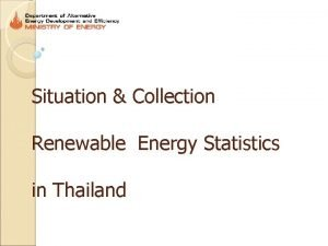 Situation Collection Renewable Energy Statistics in Thailand Data