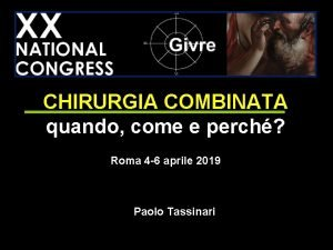 CHIRURGIA COMBINATA quando come e perch Roma 4
