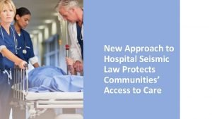 New Approach to Hospital Seismic Law Protects Communities