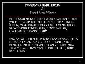 PENGANTAR ILMU HUKUM oleh Basuki Rekso Wibowo MERUPAKAN