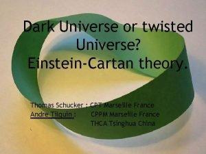 Dark Universe or twisted Universe EinsteinCartan theory Thomas