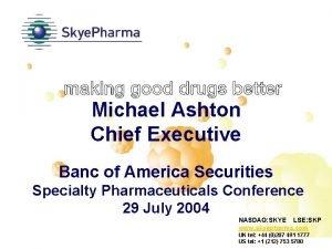 Michael Ashton Chief Executive Banc of America Securities
