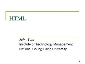 HTML John Sum Institute of Technology Management National