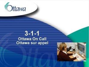 3 1 1 Ottawa On Call Ottawa sur