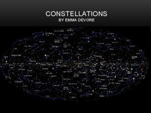 CONSTELLATIONS BY EMMA DEVORE By Emma Devore BEFORE