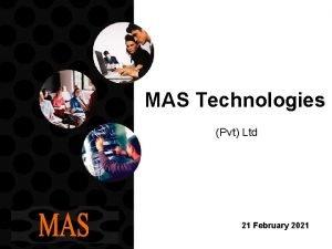 MAS Technologies Pvt Ltd 21 February 2021 MAS