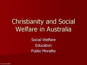 Christianity and Social Welfare in Australia Social Welfare