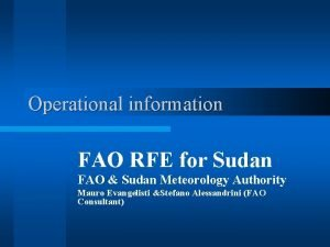 Operational information FAO RFE for Sudan FAO Sudan