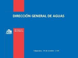 DIRECCIN GENERAL DE AGUAS Valparaso 14 de octubre