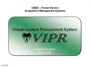 USDA Forest Service Acquisition Management Systems Virtual Incident