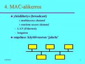 4 MACalikerros u yleislhetys broadcast multiaccess channel random