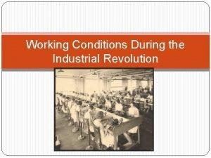 Working Conditions During the Industrial Revolution Effect of