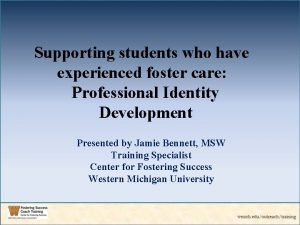 Supporting students who have experienced foster care Professional
