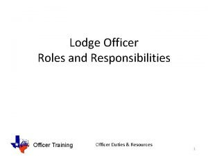Lodge Officer Roles and Responsibilities Officer Training Officer
