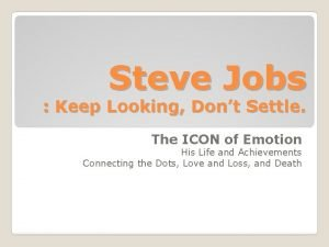 Steve Jobs Keep Looking Dont Settle The ICON