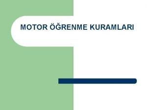 MOTOR RENME KURAMLARI BLGLENDRME SREC MODELLER l Bilgilenme