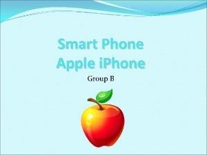 Smart Phone Apple i Phone Group B A