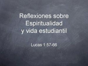 Reflexiones sobre Espiritualidad y vida estudiantil Lucas 1