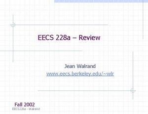 EECS 228 a Review Jean Walrand www eecs