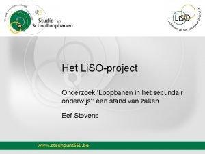 Het Li SOproject Onderzoek Loopbanen in het secundair
