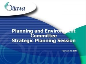 Planning and Environment Committee Strategic Planning Session February
