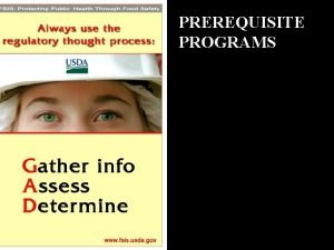 PREREQUISITE PROGRAMS Prerequisite Programs Support the HACCP Plan