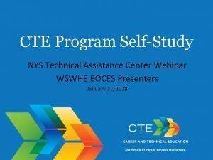 CTE Program SelfStudy NYS Technical Assistance Center Webinar
