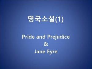 1 Pride and Prejudice Jane Eyre Pride and